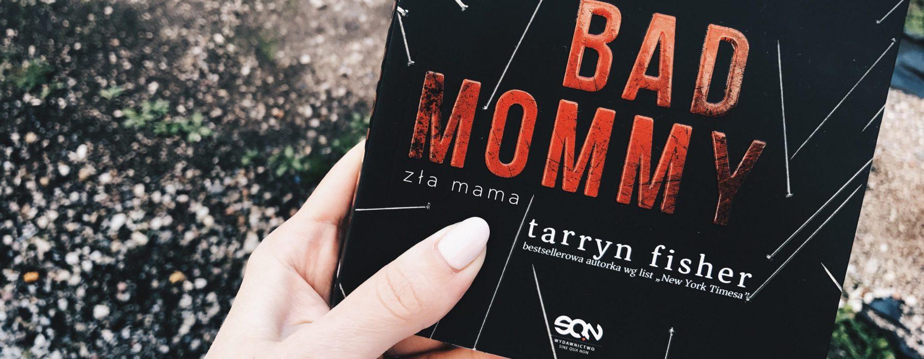 """""""Zła mama"""" od bardzo złych uczynków. Odważysz się przeczytać tę książkę?"""