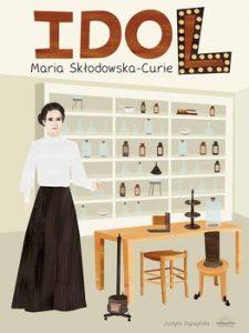 Idol Maria Skłodowska-Curie