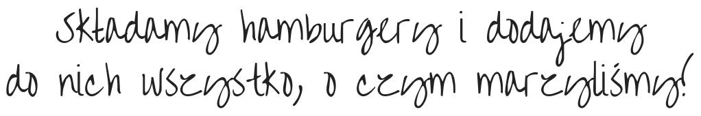 Jakie dodatki do domowych hamburgerów?