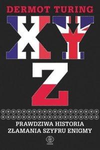 XYZ. Prawdziwa historia złamania szyfru Enigmy